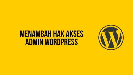 Menambah hak akses admin wordpress