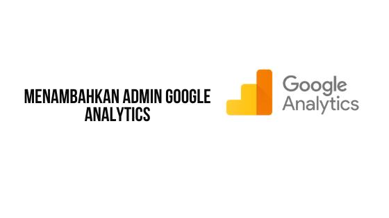 Menambahkan admin google analytics